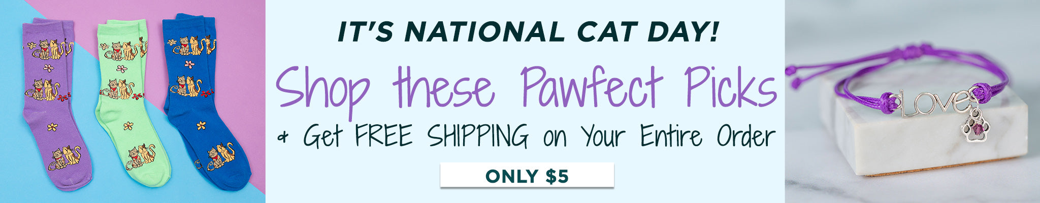 It's National Cat Day! Shop these Pawfect Picks & Get FREE Shipping on Your Entire Order | Only $5