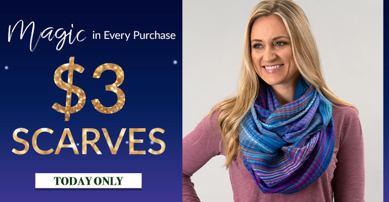 Magic in Every Purchase | $3 Scarves | Today Only!