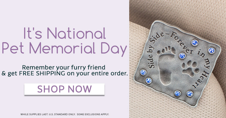 Today is National Pet Memorial Day | Remember your furry friend and get free shipping on your entire order.