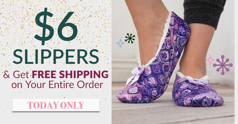 $6 Slippers & Get FREE SHIPPING on Your Entire Order | Today Only