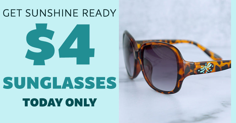 Get Sunshine Ready   $4 Sunglasses Today Only