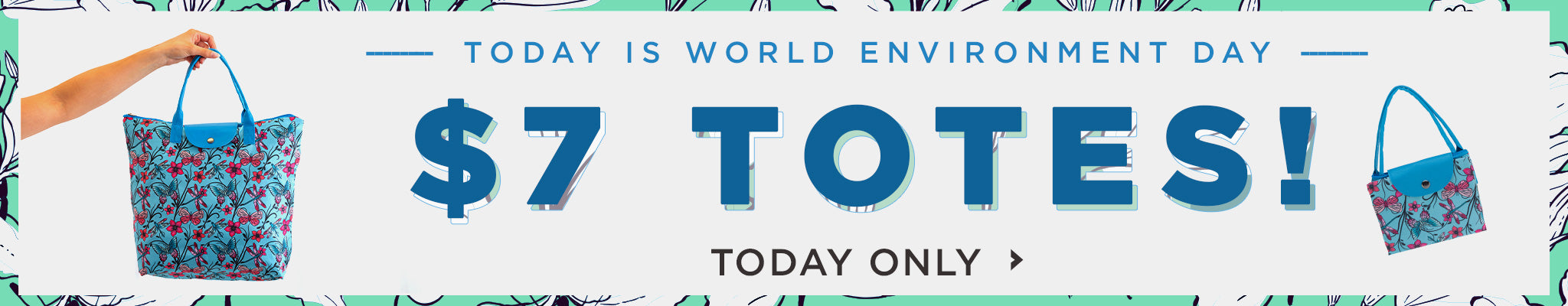 Today is World Environment Day! | $7 Totes | Today Only