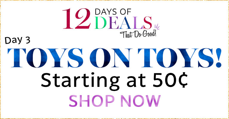 12 Days of Deals | Day 3 | Toys on Toys! Starting at $.50