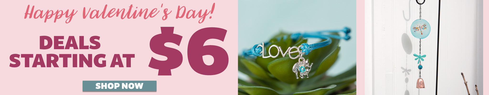 Happy Valentine's Day! | Deals Starting at $6 | Shop Now