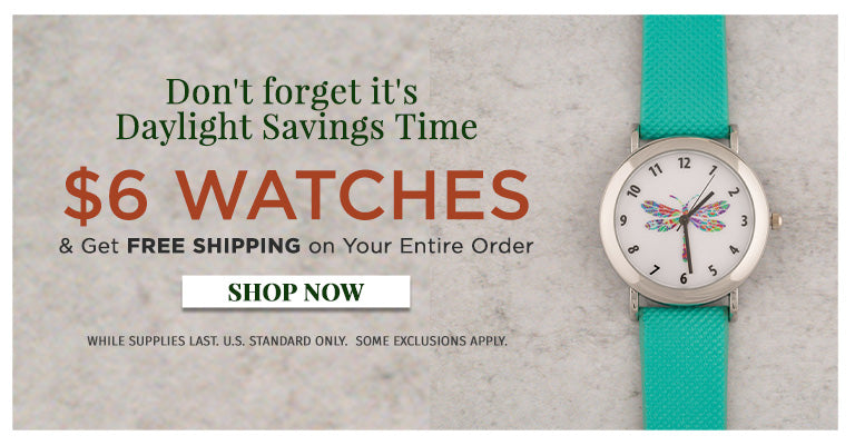 Don't Forget it's Daylight Savings Time   $6 Watches