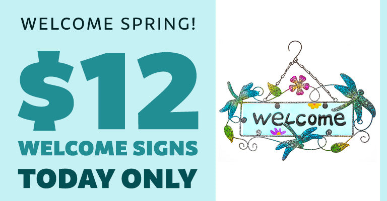 Welcome Spring! $12 Welcome Signs | Today Only
