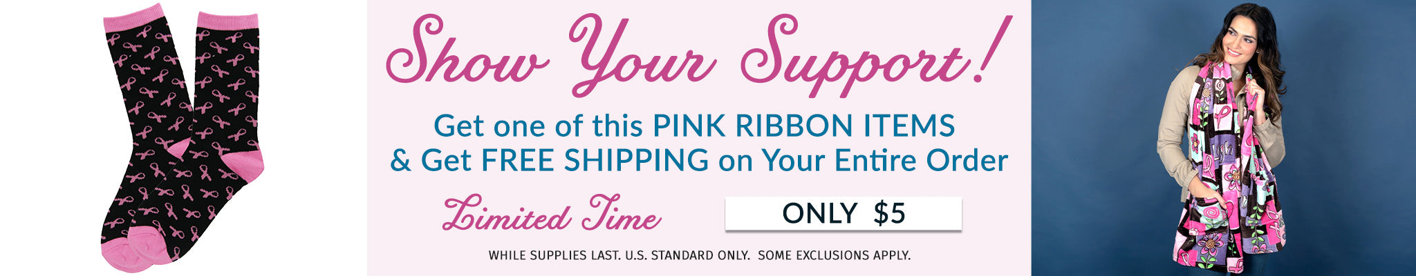 Show Your Support!   Get one of this Pink Ribbon items & Get Free Shipping on Your Entire Order