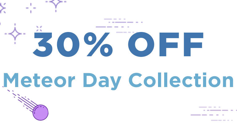 30% Off Meteor Day Collection