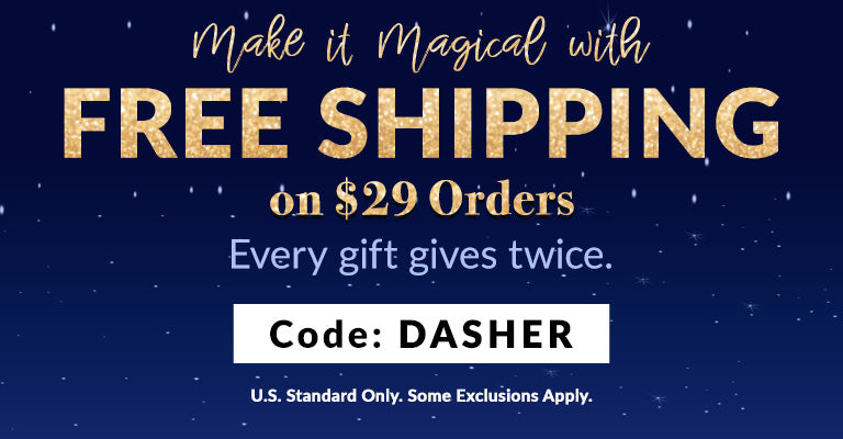 Make it Magical with Free Shipping on $29 Orders | Code: DASHER