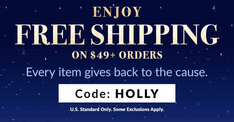Enjoy Free Shipping on $49 Orders   Enter code HOLLY at checkout!