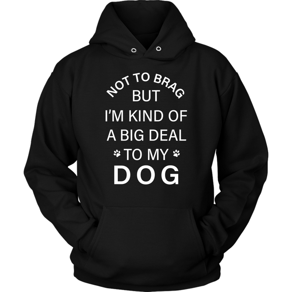 T-shirt - Not To Brag Dog Hoodie