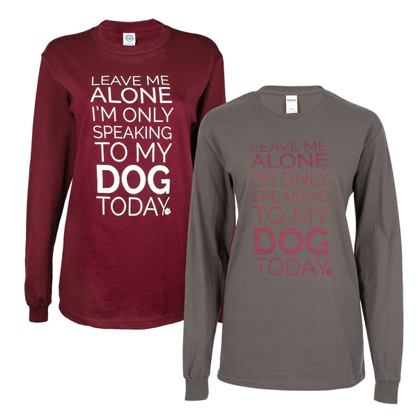 Only Speaking To My Dog Long Sleeve T-Shirt