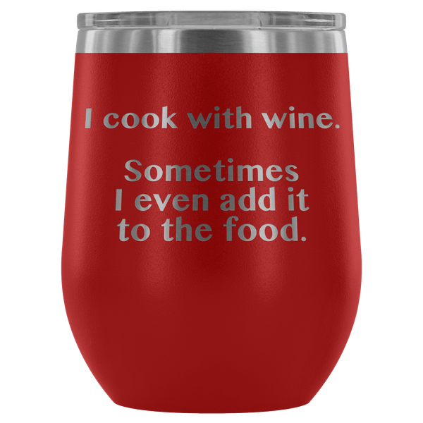 Wine Tumbler - Cooking With Wine Tumbler