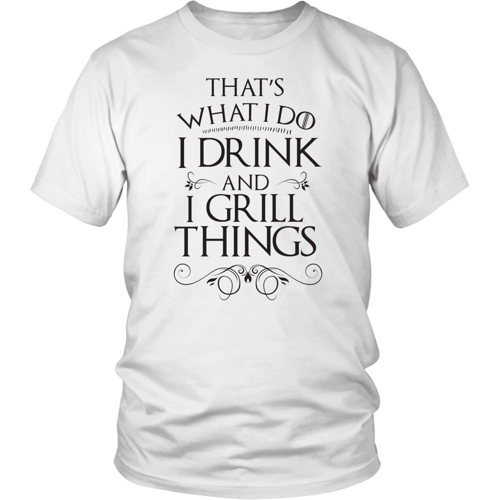 T-shirt - I Drink And I Grill Things Unisex T-Shirt