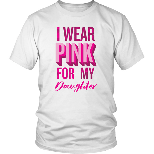 T-shirt - I Wear Pink For My Daughter T-Shirt