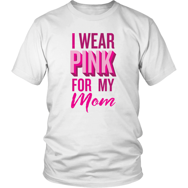 T-shirt - I Wear Pink For My Mom T-Shirt