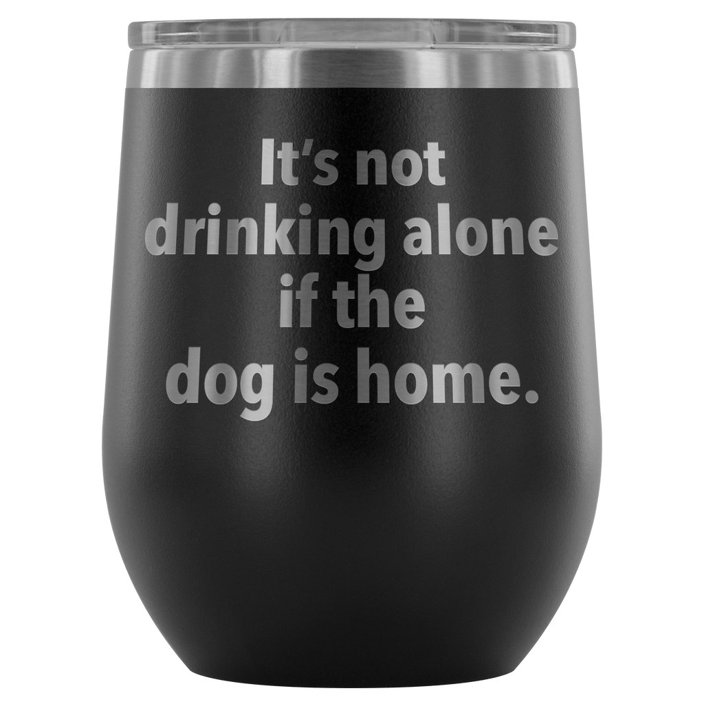 Wine Tumbler - Drinking Alone Wine Tumbler