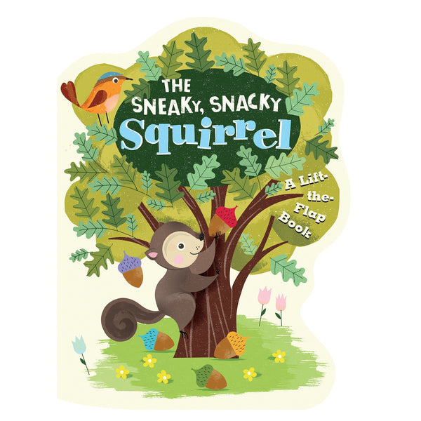 The Sneaky, Snacky Squirrel (Board Book)