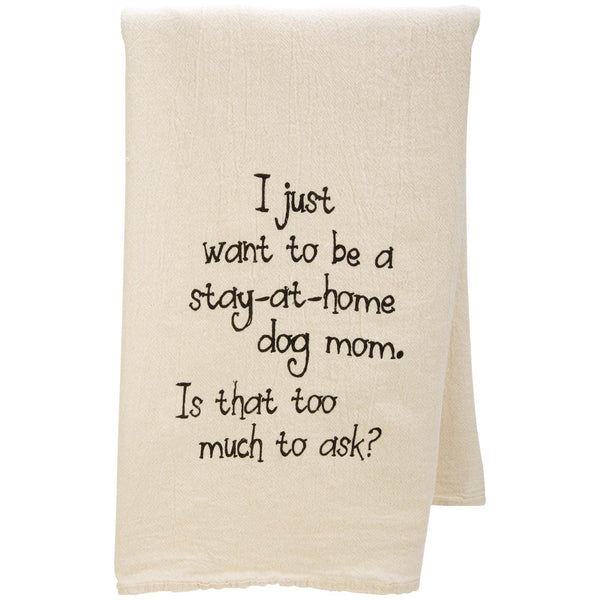 Stay At Home Dog Mom Flour Sack Dish Towel