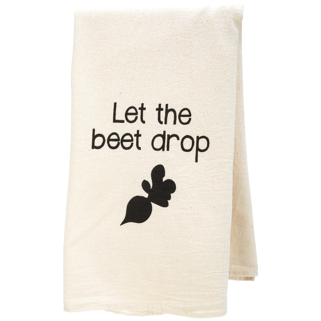 Let The Beet Drop Flour Sack Dish Towel