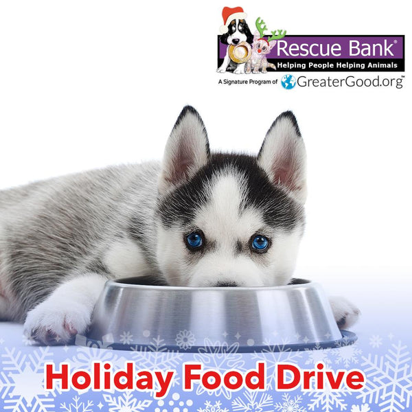 Donation - Holiday Food Drive: Help Rescue Bank Feed Hungry Pets