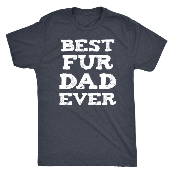 T-shirt - Best Fur Dad Ever Men's Triblend T-Shirt