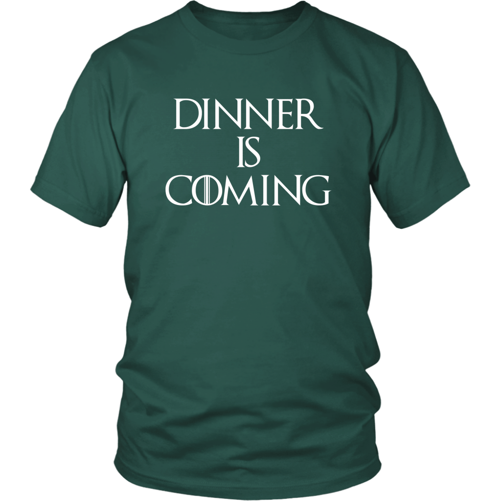 T-shirt - Dinner Is Coming Unisex T-Shirt