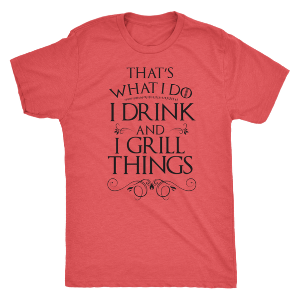 T-shirt - I Drink And I Grill Things Men's T-Shirt