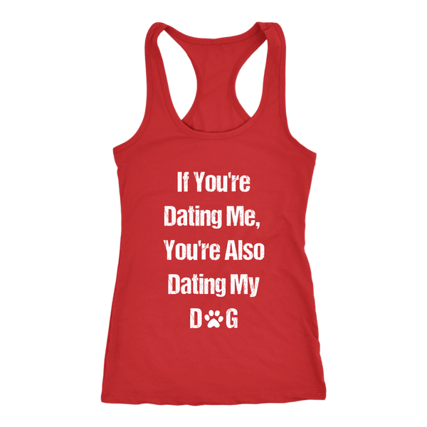 T-shirt - Dating Me & My Dog Tank