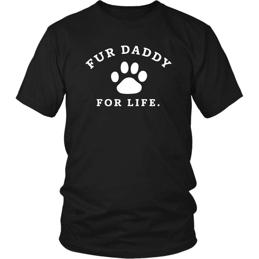 T-shirt - Fur Daddy For Life T-Shirt