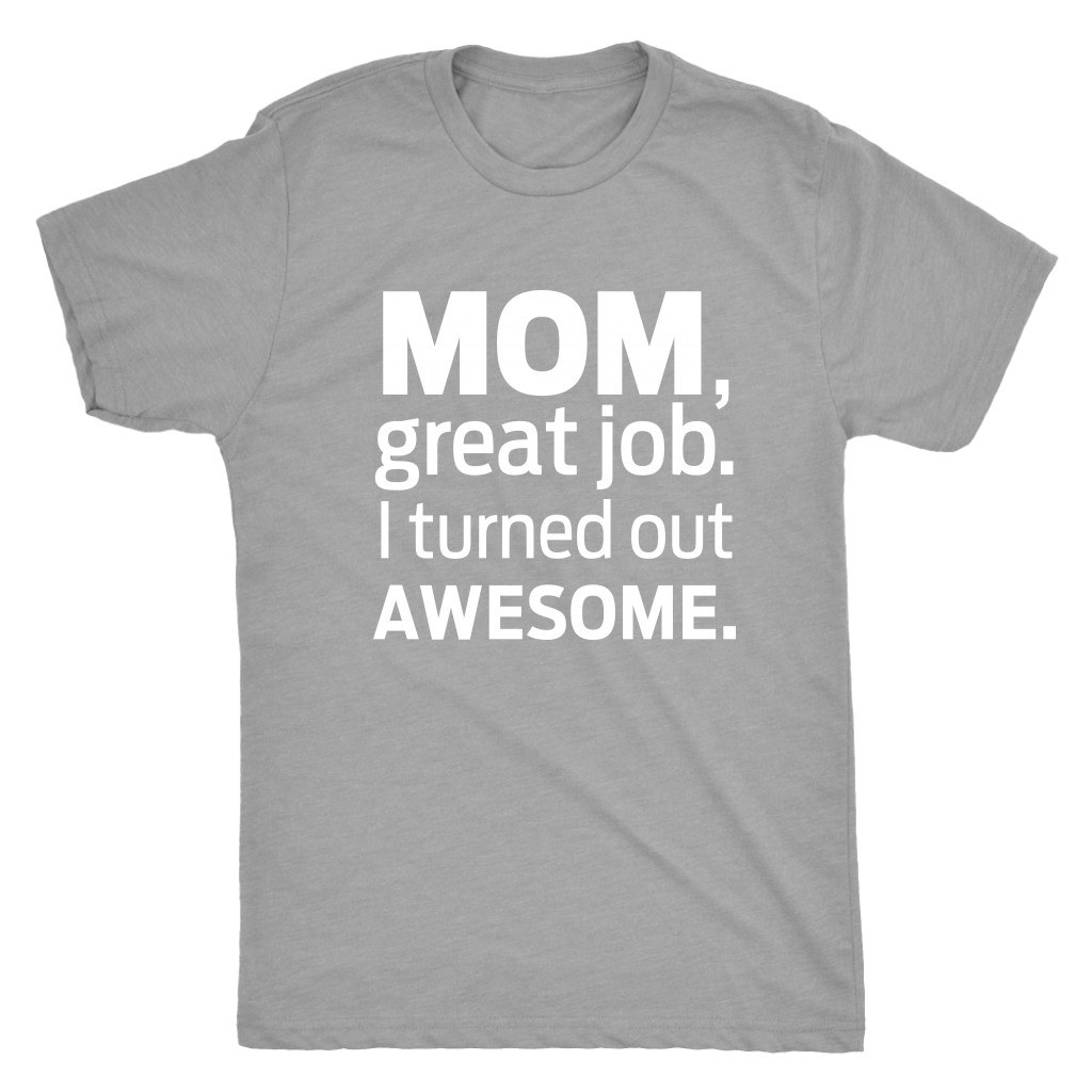 T-shirt - I Turned Out Awesome Men's Triblend T-Shirt
