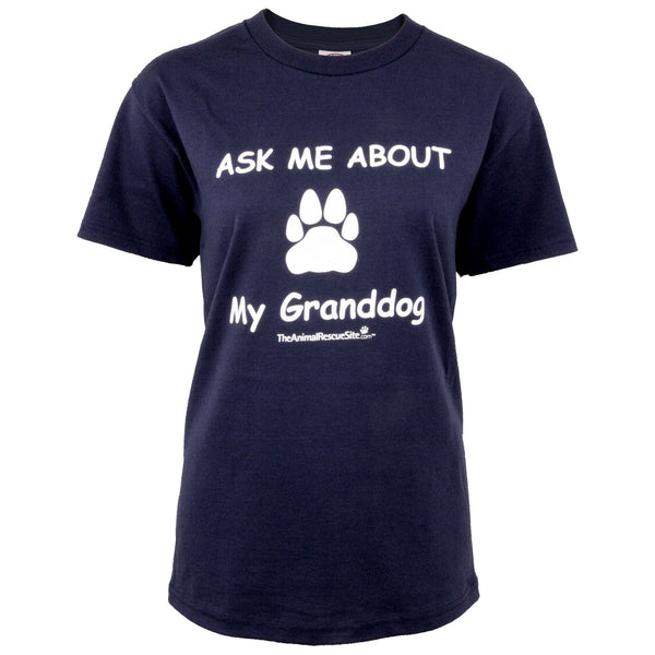 """Ask Me About My Granddog"" T-Shirt"