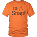 T-shirt - Oh Snap Unisex T-Shirt