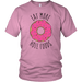 T-shirt - Eat More Hole Foods Unisex T-Shirt