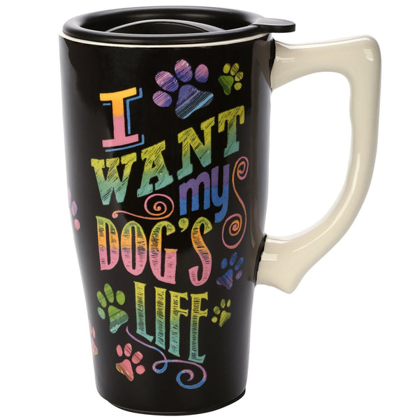 I Want My Dog's Life Travel Mug