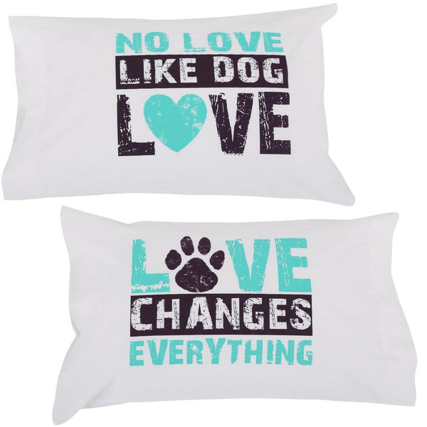 No Love Like Dog Love Pillow Case Set