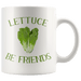 Drinkware - Lettuce Be Friends Mug