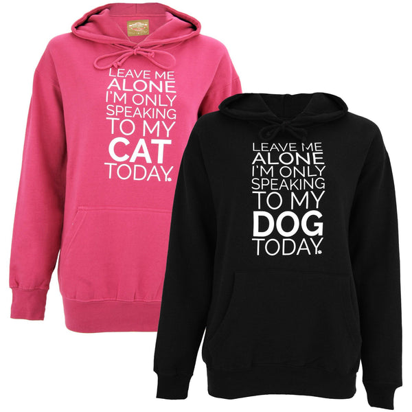 Only Speaking To My Pet Hooded Sweatshirt