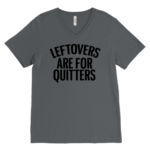 T-shirt - Leftovers Are For Quitters V-Neck T-Shirt