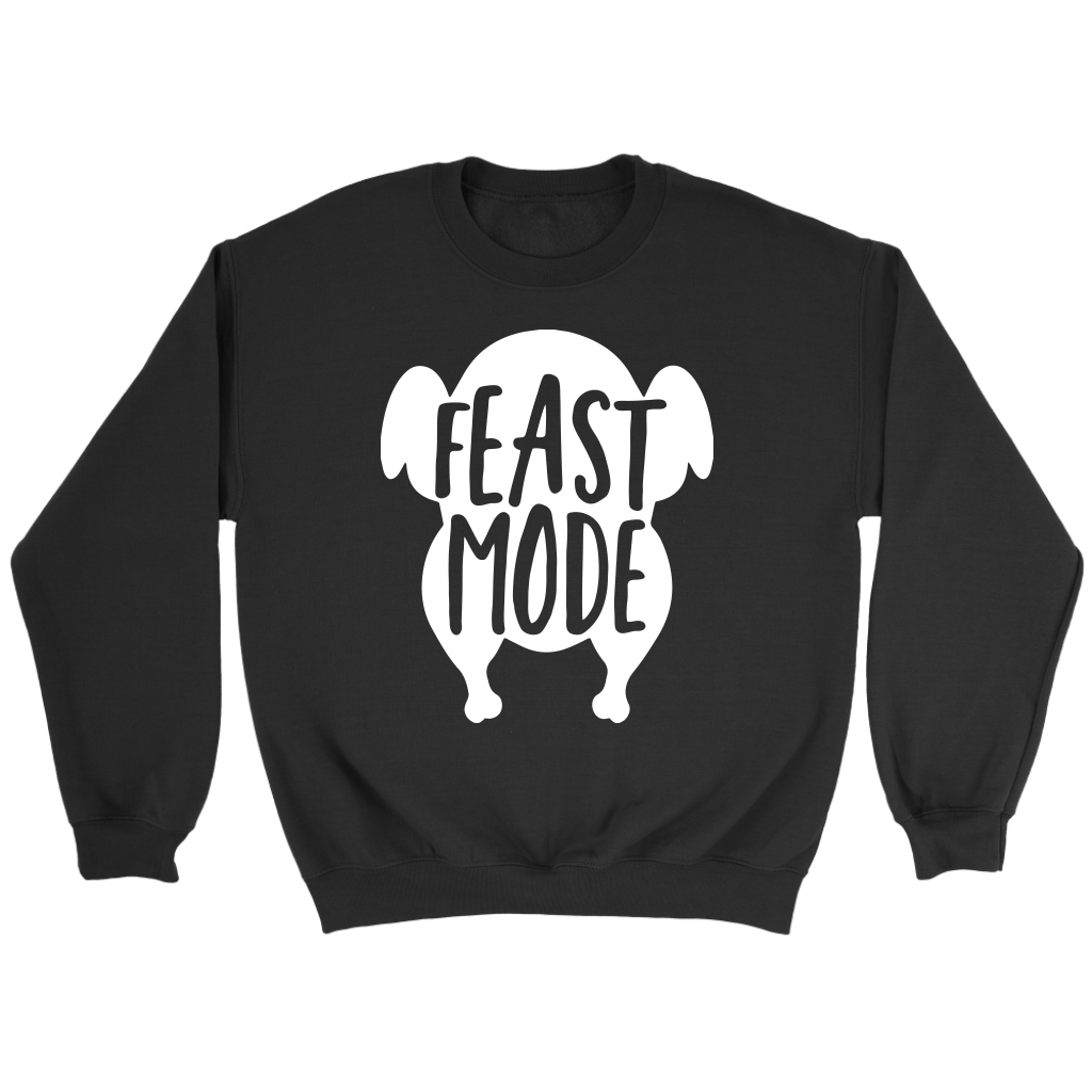 T-shirt - Feast Mode Crewneck Sweatshirt