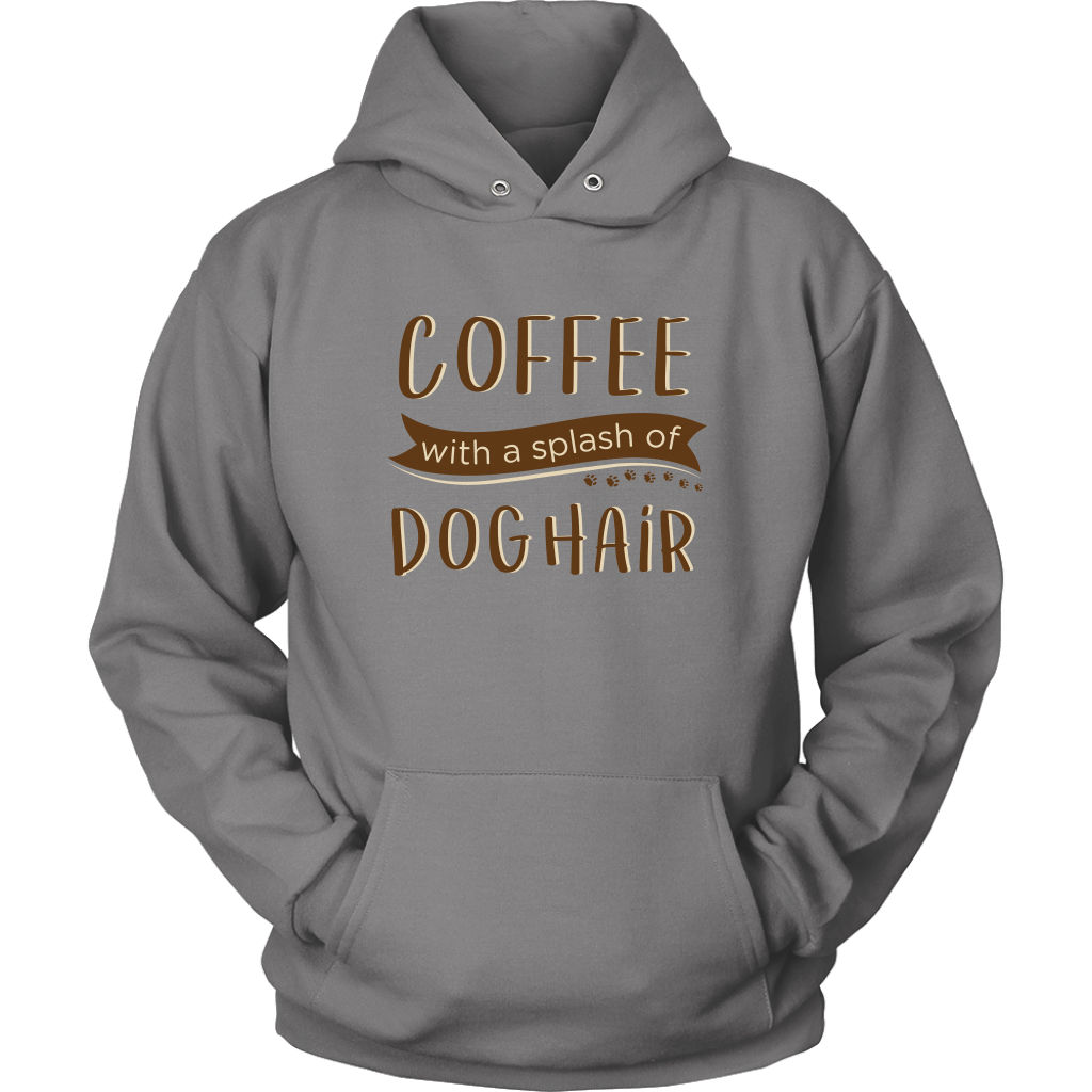 T-shirt - Coffee With A Splash Of Dog Hair Hoodie