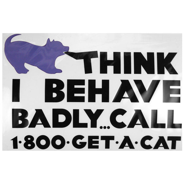 """Think I Behave Badly?"" Dog Window Cling"