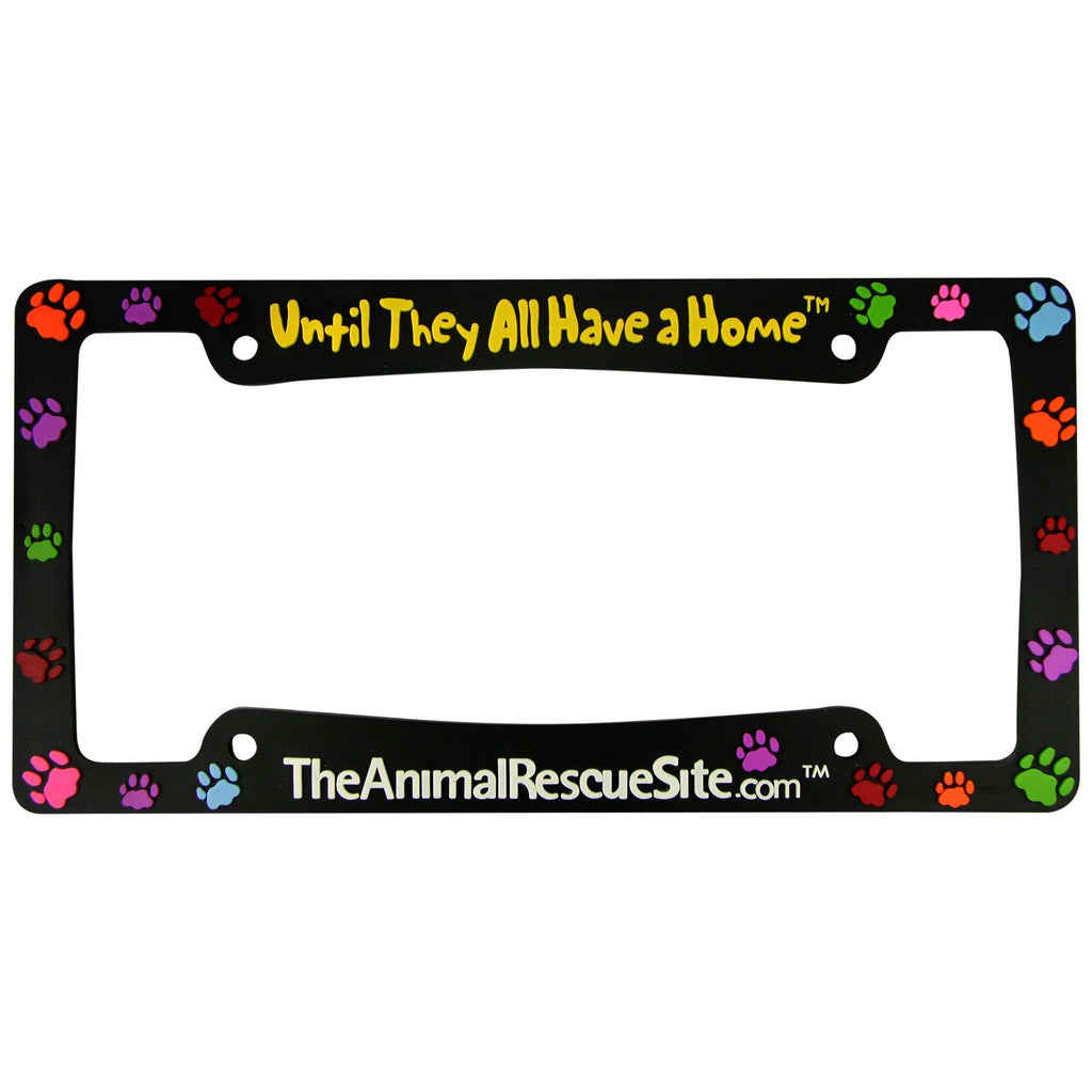 Until They All Have A Home™ License Plate Frame