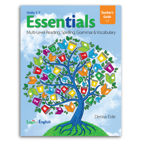 Essentials Units 1-7 Teacher's Guide: Mult-Level Reading, Spelling, Grammar and Vocabulary by Denise Eide