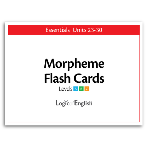 Essentials Units 23-30 Morpheme Flash Cards