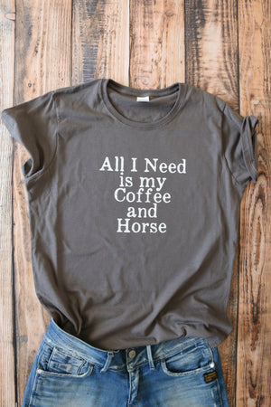 All I Need Is My Coffee and  Horse, Equine T- shirt