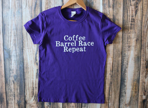 Coffee Barrel Race Repeat Horse, Equine T- shirt