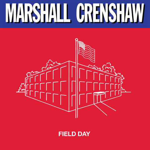 "Marshall Crenshaw ""Field Day"" Expanded Edition 180G LP (ON SALE!)"