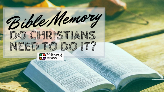 Do Christians need to memorize Scripture?