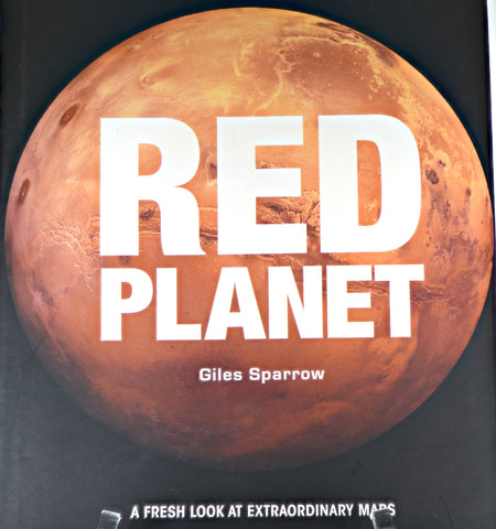 Red Planet: A Fresh Look at Mars by Giles Sparrow - Book